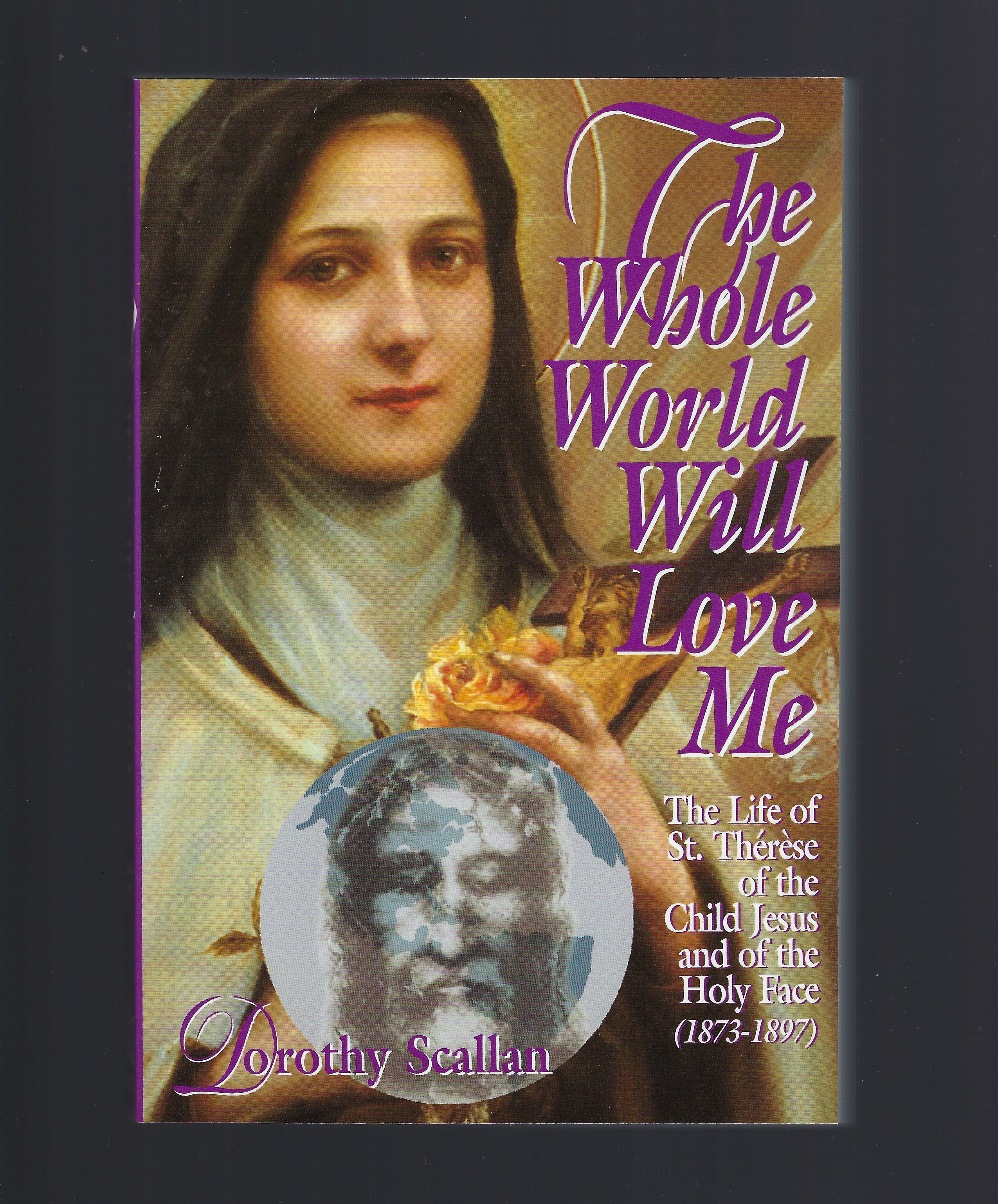 Image for The Whole World Will Love Me St. Therese