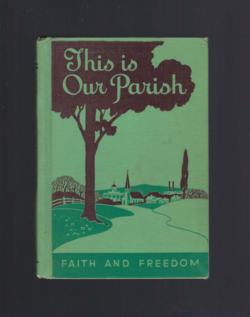 Image for This Is Our Parish Faith and Freedom Reader 1948