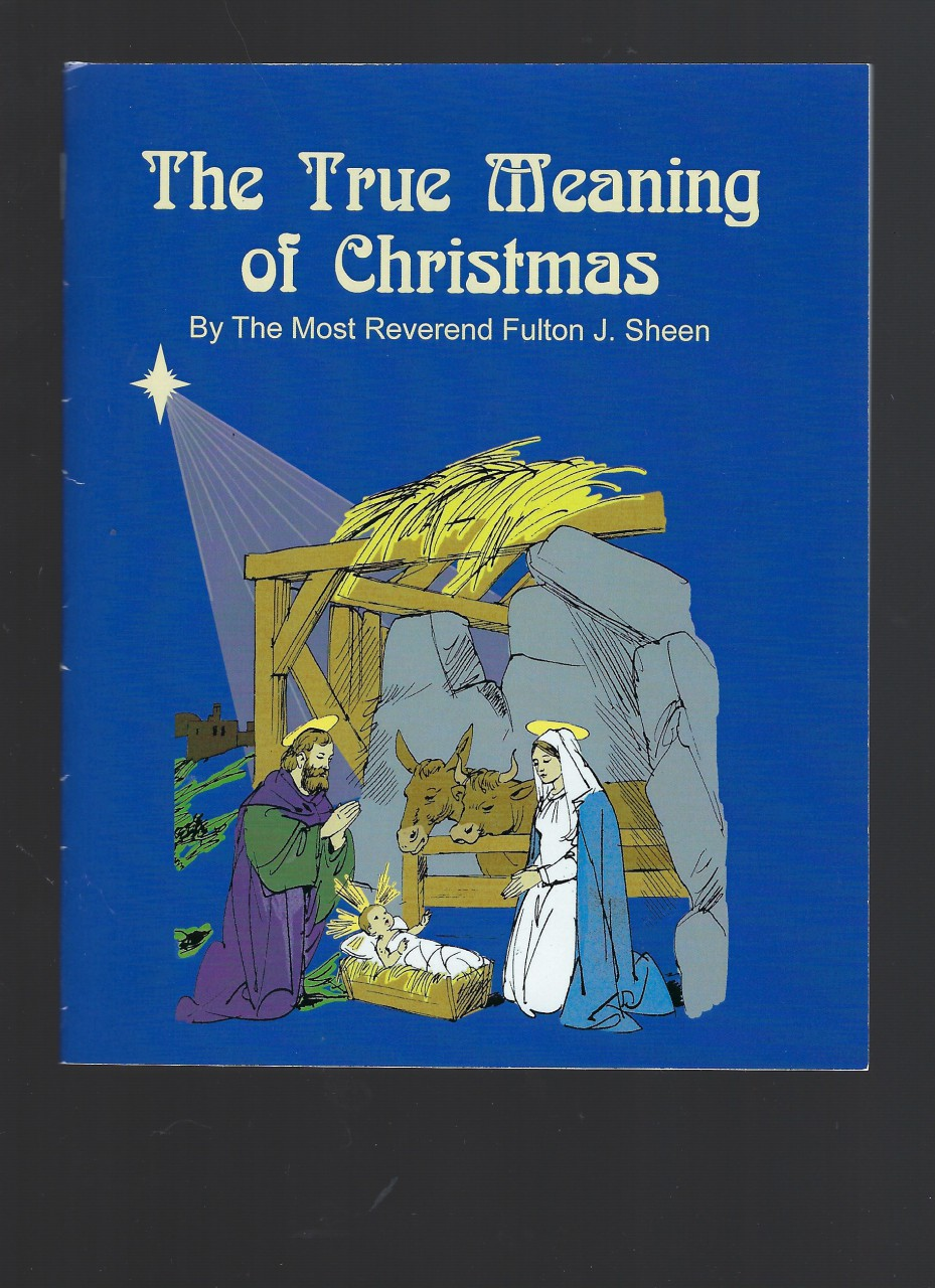 Image for The True Meaning of Christmas by Fulton Sheen