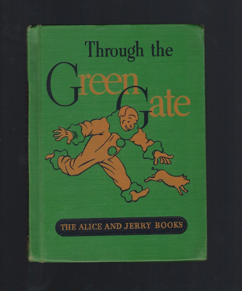Image for Through The Green Gate (Alice & Jerry Reader) 1939 HB