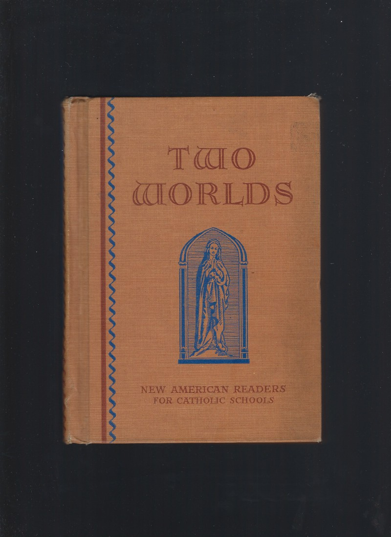 Image for Two Worlds 1940 [New American Readers for Catholic Schools]