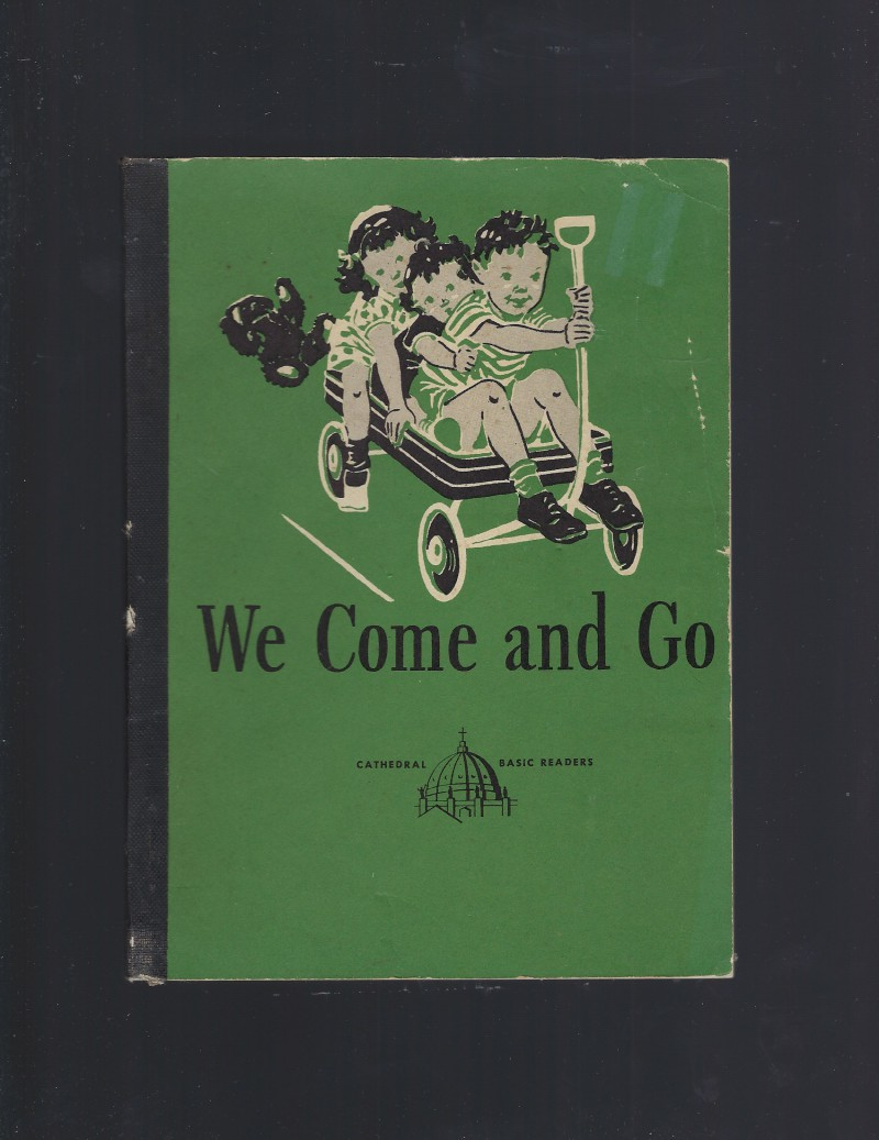 Image for We Come and Go Cathedral Reader Dick and Jane Series 1947
