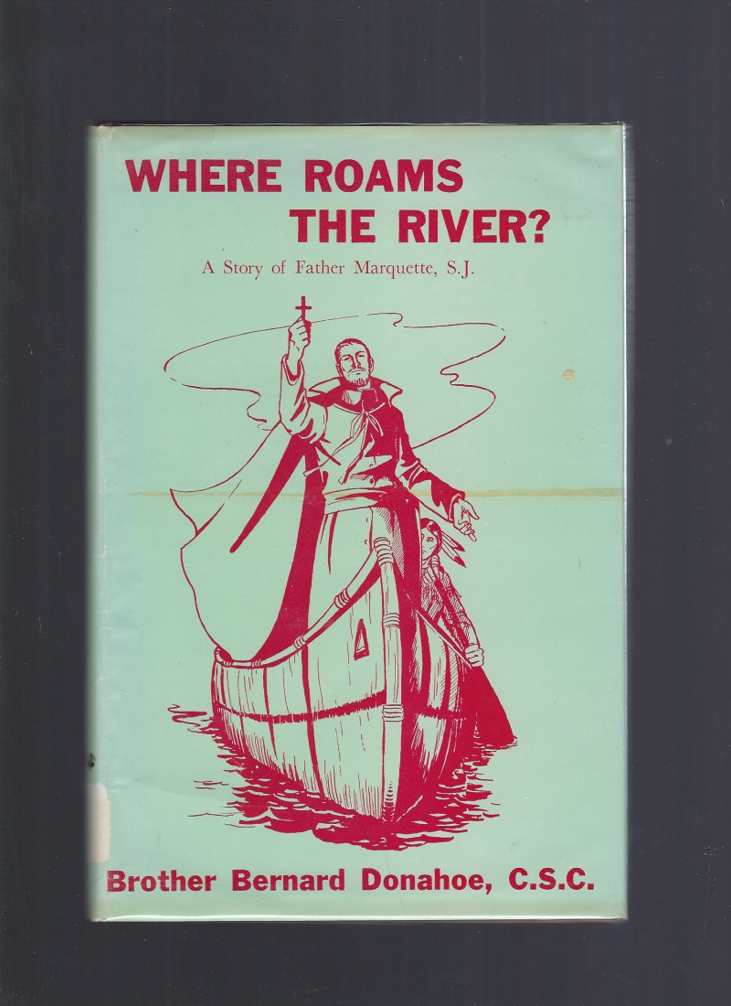 Image for Where Roams the River? A Story of Father Marquette Dujarie Press 1966 HB/DJ