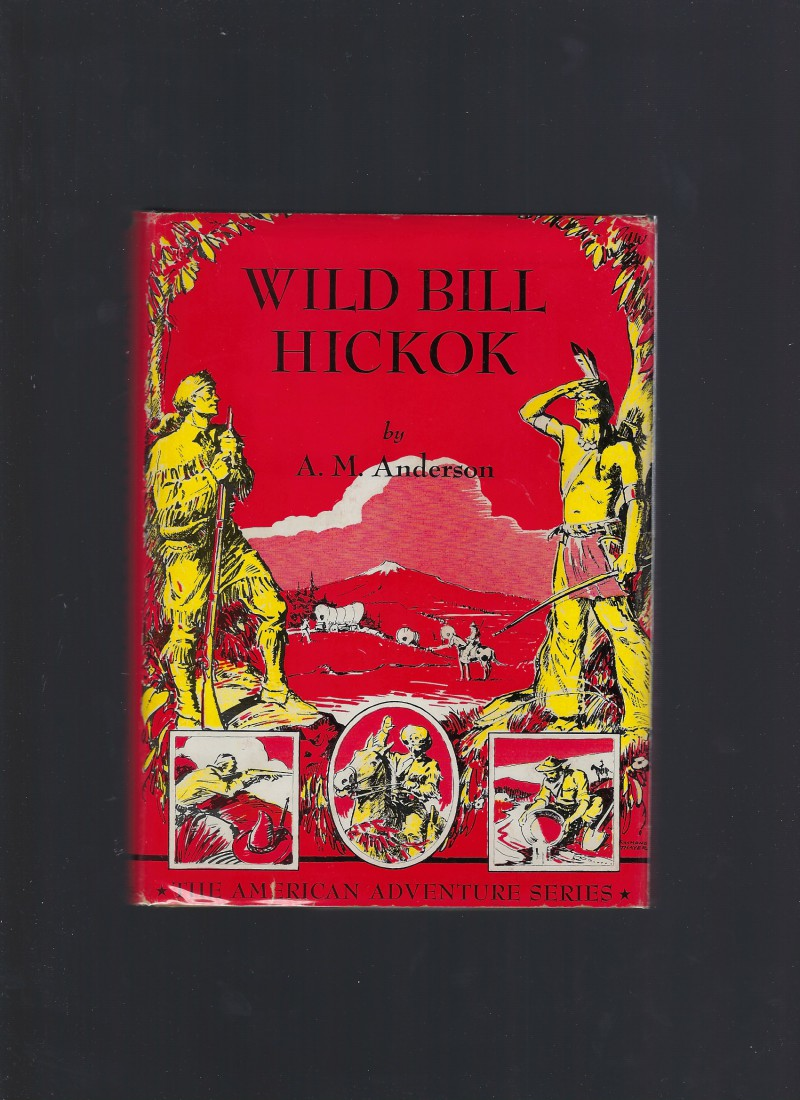 Image for Wild Bill Hickok American Adventure Series w Dust Jacket 1947