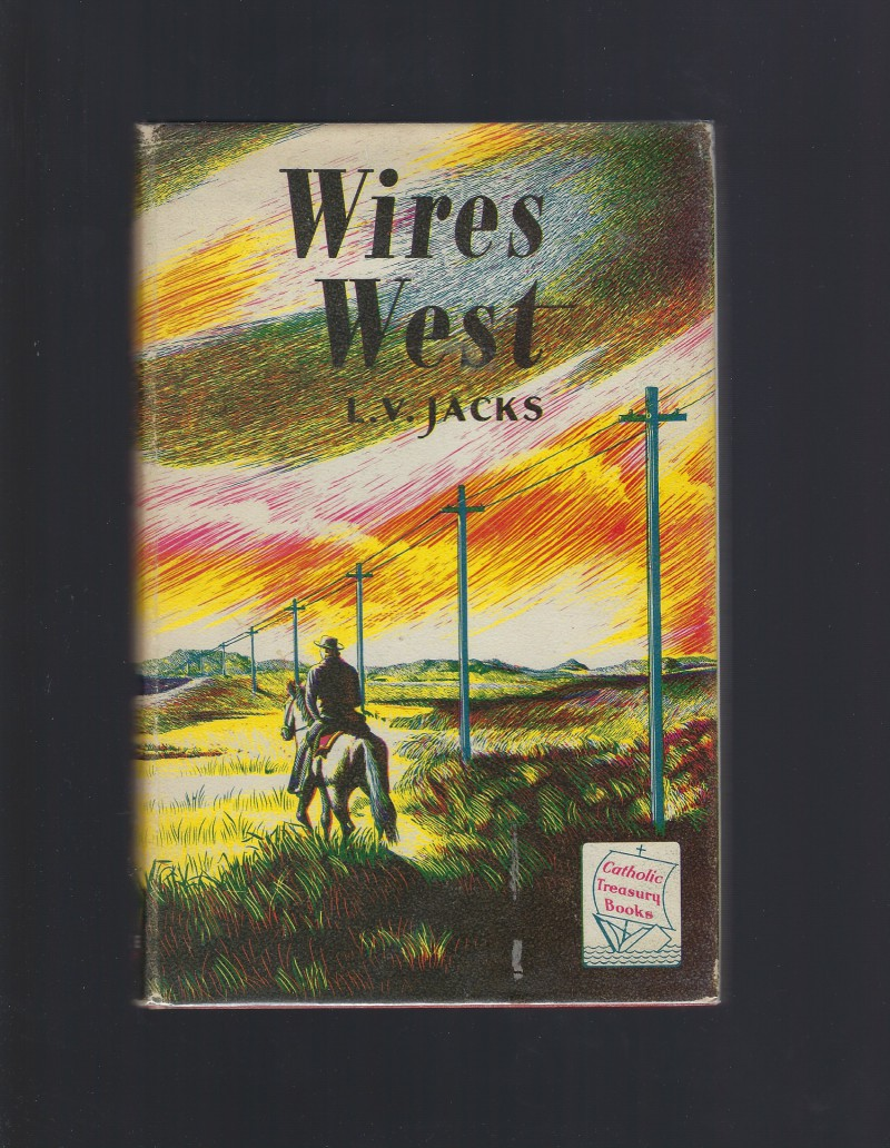 Image for Wires West Catholic Treasury Book Signed By The Author 1957 HB/DJ